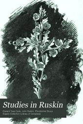 Studies in Ruskin: Some Aspects of the Work and Teaching of John Ruskin