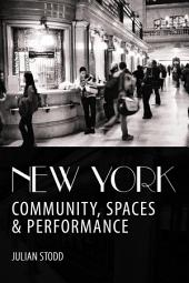 New York: Community, Spaces and Performance