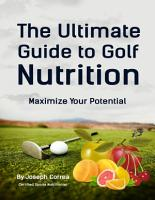 The Ultimate Guide to Golf Nutrition  Maximize Your Potential PDF