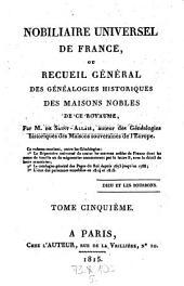 Nobiliaire universel de France, ou recueil general des genealogies historiques des maisons nobles de ce royaume. - Paris, Bureau du nobiliaire universel 1814-