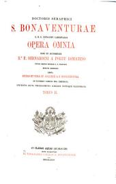 Doctoris Seraphici S. Bonaventurae S.R.E. Episcopi Cardinalis opera omnia ..: and Indices, Tome. 1-4 in 1 v, Volume 2