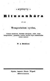 Ritusanhara id est Tempestatum cyclus, Carmen sanskritum, Kalidaso adscriptum, ed. latina interpretatione ... S. a Bohlen. - Lipsiae, Wigand 1840