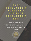 Pace Scholarship Academy's Ultimate Scholarship Book 2016-2017