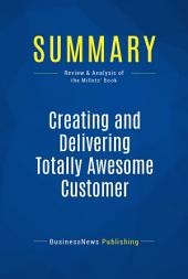 Summary: Creating and Delivering Totally Awesome Customer Experiences: Review and Analysis of the Millets' Book