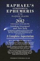 Raphael's Astronomical Ephemeris of the Planets' Places for 2012