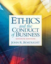 Ethics and the Conduct of Business: Edition 7