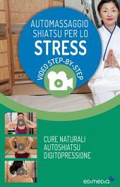 Automassaggio Shiatsu per lo Stress