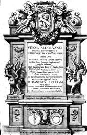 VLYSSIS ALDROVANDI PATRICII BONONIENSIS SERPENTVM, ET DRACONV[M] HISTORIAE LIBRI DVO