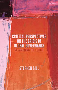 Critical Perspectives on the Crisis of Global Governance PDF