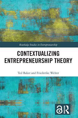 Contextualizing Entrepreneurship Theory
