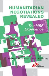 Humanitarian Negotiations Revealed: The MSF Experience