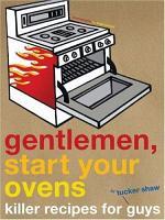 Gentlemen, Start Your Ovens