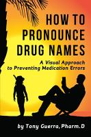 How to Pronounce Drug Names  A Visual Approach to Preventing Medication Errors PDF
