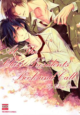 At the Class President s Beck and Call  Yaoi   BL Manga  PDF