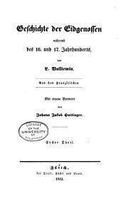 Geschichte der Eidgenossen während des 16. und 17. Jahrhunderts: Band 1;Band 8