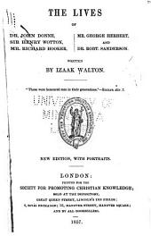 The lives of Dr. John Donne, Sir Henry Wotton, Mr. Richard Hooker, Mr. George Herbert, and Dr. Robt. Sanderson