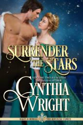 Surrender the Stars: Rakes & Rebels: The Raveneau Family, Book 4