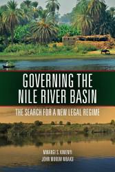 Governing The Nile River Basin Book PDF
