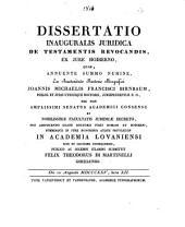 Dissertatio inauguralis juridica de testamentis revocandis, ex jure hodierno, ...