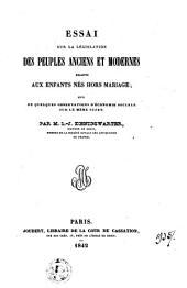 Essai sur la législation des peuples anciens et modernes relative aux enfants nés hors mariage; suivi de quelques observations d'économie sociale sur le même sujet