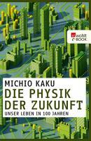 Die Physik der Zukunft PDF