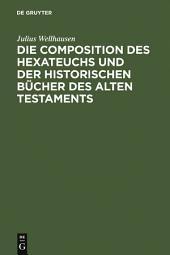 Die Composition des Hexateuchs und der historischen Bücher des Alten Testaments: Ausgabe 4