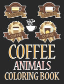 Coffee Animals Coloring Book