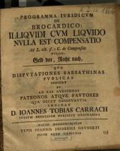 Programma iuridicum de brocardico: illiquidi cum liquido nulla est compensatio ... vulgo: Geld vor, Recht nach