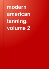 modern american tanning. volume 2: Volumes 8-10