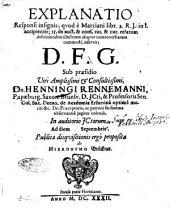 Explanatio responsi insignis; quod è Marciani libr. 2. R.J. in l. accipientis; 15. de auct. & cons. tut. & cur. relatum definitionibus illustrium aliquot controversiarum commodè inservit; D.F.G. Sub praesidio ... dn. Henningi Rennemanni, ... In auditorio JCtorum Ad diem [...] Septembris, Publicae disquisionis ergo propositae ab Hieronymo Brückner