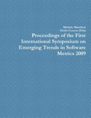 Proceedings of the First International Symposium on Emerging Trends in Software Metrics 2009 PDF