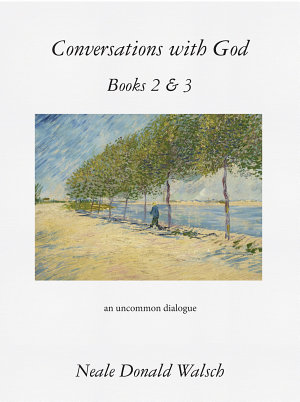 Conversations with God  Books 2   3