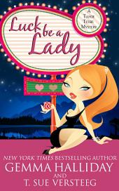 Luck Be A Lady: Tahoe Tessie Mysteries book #1