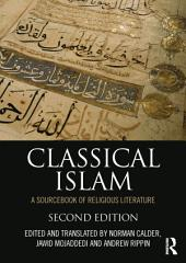 Classical Islam: A Sourcebook of Religious Literature, Edition 2