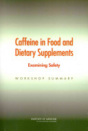 Caffeine in Food and Dietary Supplements  Examining Safety