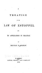 A Treatise on the Law of Estoppel