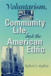 Voluntarism, Community Life, and the American Ethic