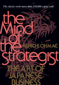 The Mind Of The Strategist  The Art of Japanese Business PDF
