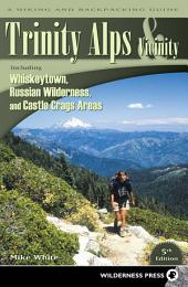 Trinity Alps and Vicinity: Including Whiskeytown, Russian Wilderness, and Castle Crags Areas