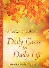 Daily Grace for Daily Life: Encouragement for Women
