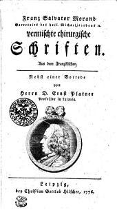 Franz Salvator Morand Secretairs des heil. Michaelisordens [et]c. vermischte chirurgische Schriften. Aus dem Französischen