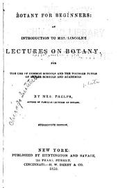 Botany for Beginners: An Introduction to Mrs. Lincoln's Lectures on Botany ...