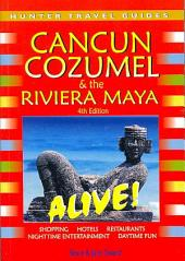 Cancun, Cozumel and the Riviera Maya Alive!