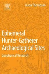 Ephemeral Hunter-Gatherer Archaeological Sites: Geophysical Research