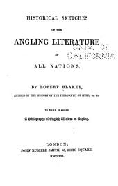 Historical Sketches of the Angling Literature of All Nations