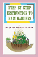 Step By Step Instruction To Rain Gardens