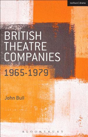 British Theatre Companies  1965 1979
