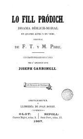 Lo Fill pródich: drama bíblich-moral en quatre actes y en vers