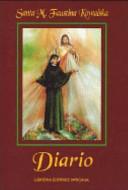 Diario di santa Maria Faustina Kowalska  La misericordia divina nella mia anima PDF