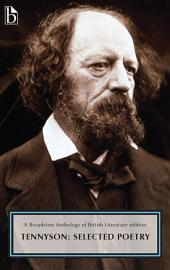Alfred, Lord Tennyson: Selected Poetry: A Broadview Anthology of British Literature Edition
